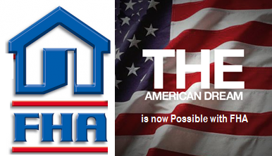 FHA The American Dream made possible .. BankerBroker.com